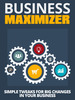 Thumbnail Business Maximizer: Guide to Better Business in 3 Easy Steps